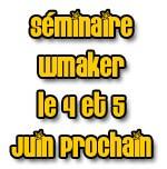 Rencontres WMaker : 4 et 5 Juin prochain (2 nuits hotel+avion)